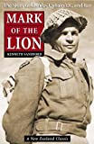 Mark Of The Lion: The Story of Charles Upham VC and Bar