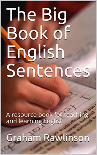 The Big Book of English Sentences: A resource book for teaching and learning English (English Edition)