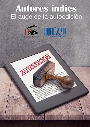 Autores indies: El auge de la autoedición. (Autores independientes nº 2)
