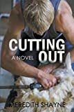 Front cover for the book Cutting Out by Meredith Shayne