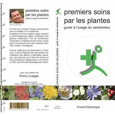 Guide des premiers soins par les plantes  l'usage du randonneur