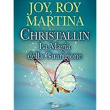Christallin - La magia della guarigione (Spiritualità e tecniche energetiche)
