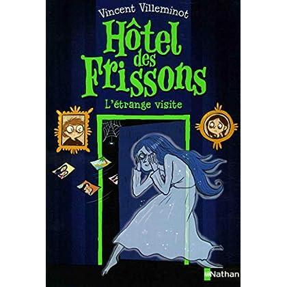 Hôtel des frissons - L'étrange visite. Roman frissons dès 8 ans (4)