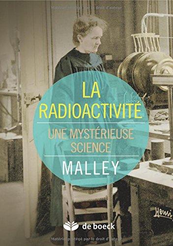 La radioactivit : Une mystrieuse science