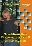 Traditionelles Bogenschießen II: Schießen im Gelände