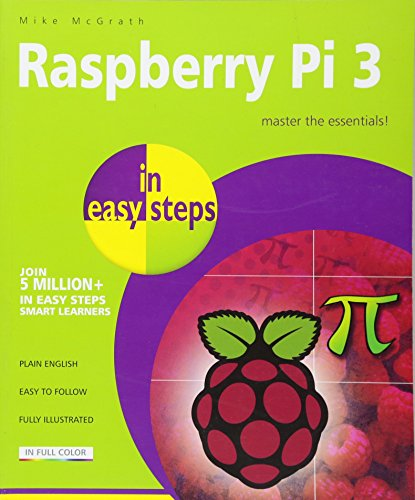 Raspberry Pi 3 in Easy Steps par Mike McGrath