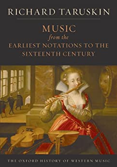 Music from the Earliest Notations to the Sixteenth Century: The Oxford History of Western Music par [Taruskin, Richard]