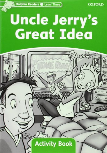 Dolphin Readers Level 3: Uncle Jerry's Great Idea Activity Book