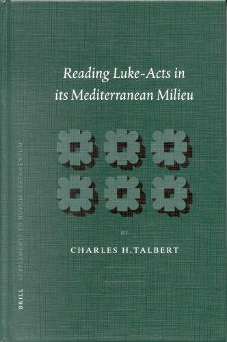 Reading Luke-Acts in its Mediterranean Milieu (Novum Testamentum Supplements)