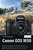 Canon EOS M50 - Für bessere Fotos von Anfang an:: Das umfangreiche Praxisbuch