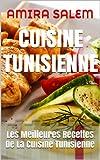 CUISINE TUNISIENNE: Les Meilleures Recettes De La Cuisine Tunisienne