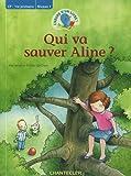 L'heure d'un livre! Qui va sauver Aline? (CP - 1re primaire Niveau 1): L'heure d'un livre !