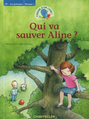 Qui va sauver Aline? L'heure d'un livre CP