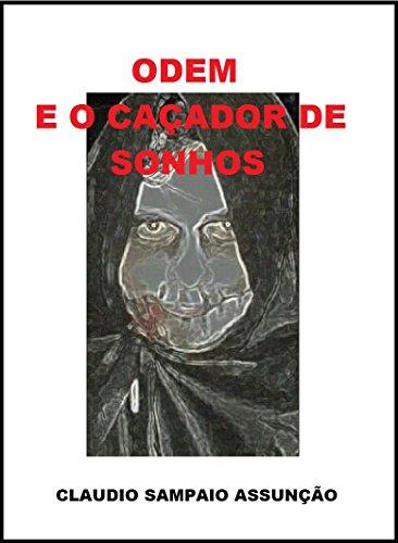 Odem e o Caçador de Sonhos (Portuguese Edition) por Claudio Sampaio Assunção