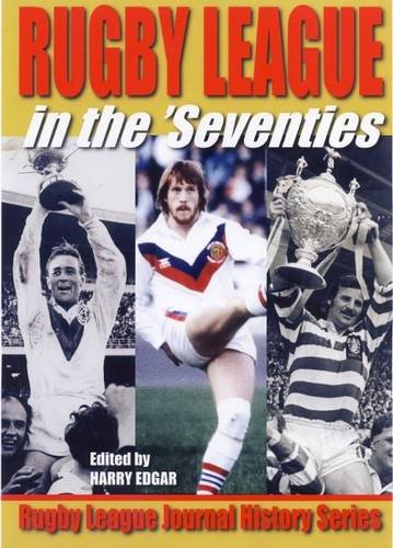 Rugby League in the Seventies por Harry Edgar