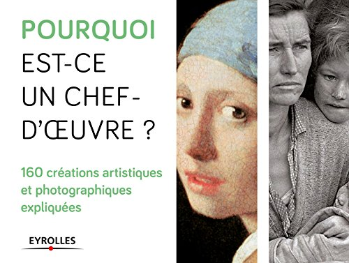Pourquoi est-ce un chef d'oeuvre ? : Coffret en 2 volumes : 80 tableaux et sculptures expliqus ; 80 photographies expliques