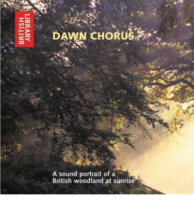 Dawn Chorus: A Sound Portrait of a British Woodland at Sunrise (CD-Audio) - Common