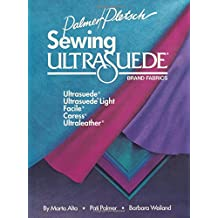 Sewing Ultrasuede Brand Fabrics: Ultrasuede, Ultrasuede Light, Caress, Ultraleather