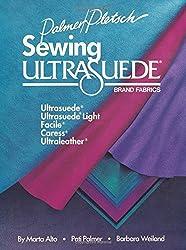 Sewing Ultrasuede Brand Fabrics: Ultrasuede, Facile, Caress, Ultraleather
