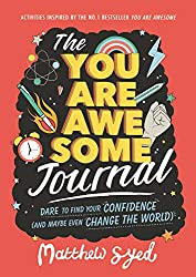 The You Are Awesome Journal: Dare to find your confidence (and maybe even change the world). Activities inspired by the no. 1 bestseller You Are Awesome