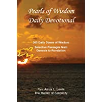 Pearls of Wisdom Daily Devotional, 365 Daily Doses of Wisdom, Selective Passages from Genesis to Revelation (English Edition)