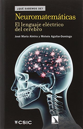 Neuromatemáticas: El lenguaje eléctrico del cerebro por José María Almira Picazo