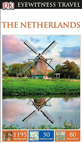 The Netherlands (Dk Eyewitness Travel Guides the Netherlands)