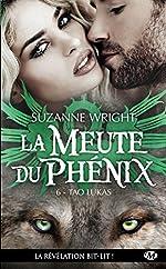 La Meute du Phénix, T6 - Tao Lukas de Suzanne Wright