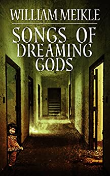 Songs of Dreaming Gods by [Meikle, William]