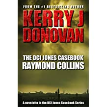 The DCI Jones Casebook: Raymond Collins (A novella)