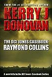 The DCI Jones Casebook: Raymond Collins (English Edition)