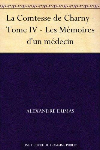 Couverture du livre La Comtesse de Charny - Tome IV - Les Mémoires d'un médecin