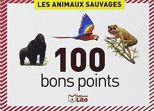 100 bons points : Les animaux sauvages par Céline Potard
