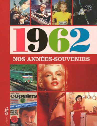 Nos années-souvenirs 1962