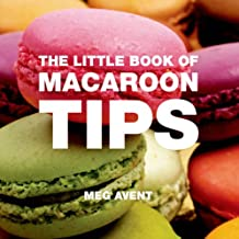 The Little Book of Macaroon Tips (Little Book Of... (Absolute Press))