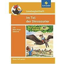 Lesebegleithefte zu Ihrer Klassenlektüre: Lesebegleitheft zum Titel Im Tal der Dinosaurier von Mary Pope Osborne: Einzelheft