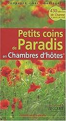 Petits coins de paradis en chambres d'hôtes : Campagne, mer, montagne