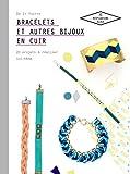 Telecharger Livres Bracelets et autres bijoux en cuir 20 projets a realiser soi meme (PDF,EPUB,MOBI) gratuits en Francaise