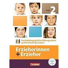 Erzieherinnen + Erzieher: Band 2 - Sozialpädagogische Bildungsarbeit professionell gestalten: Fachbuch