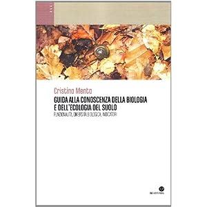 Guida alla conoscenza della biologia e dell'ecologia del suolo. Funzionalità, diversità biologica, indicatori