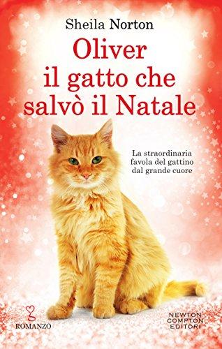 Oliver, il gatto che salvò il Natale di [Norton, Sheila]
