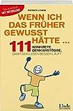 Wenn ich das früher gewusst hätte ...: 111 konkrete Denkanstö�e, damit dein Leben besser läuft