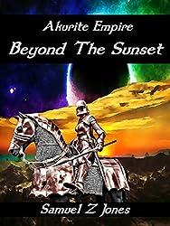 Beyond The Sunset (Akurite Empire Book 3)