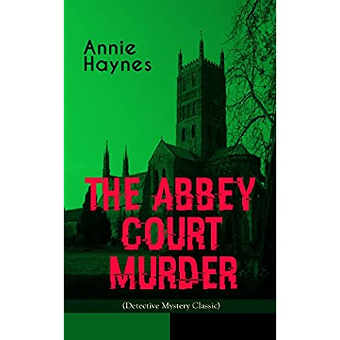 THE ABBEY COURT MURDER (Detective Mystery Classic): Intriguing Golden Age Murder Mystery from the Renowned Author of The Bungalow Mystery, The Blue Diamond ... Killed Charmian Karslake? (English