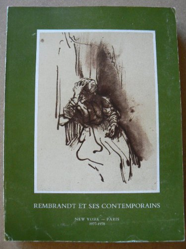 Rembrandt et ses contemporains : New York, the Pierpont Morgan library, 8 décembre 1977-19 février 1978, Paris, Institut néerlandais, 16 mars-30 avril 1978
