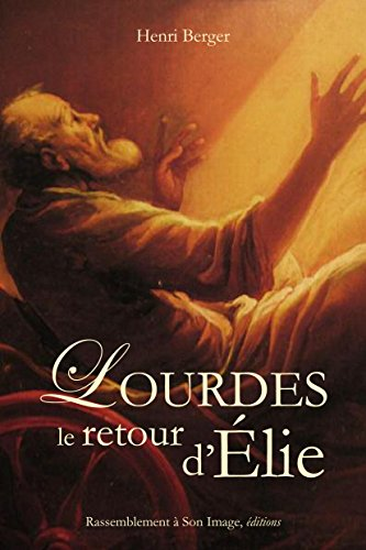 Lourdes, le retour d'Elie
