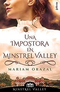 Una impostora en Minstrel Valley par Mariam Orazal