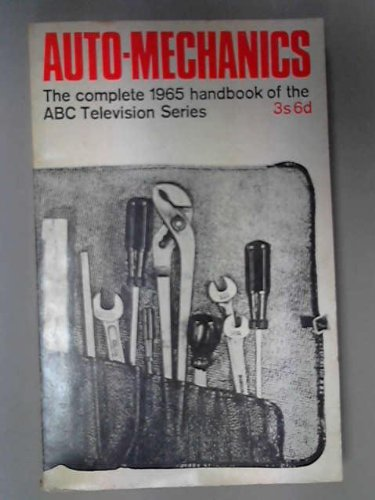 Auto-Mechanics: the Complete 1965 Handbo...
