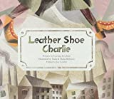 Leather Shoe Charlie: Industrial Revolution (UK) (Economy and Culture Storybooks) by Gyeong-Hwa Kim (2014-10-23)