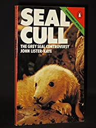 Seal Cull: The Grey Seal Controversy (A Penguin special)